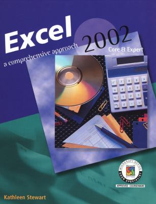 Excel 2002: A Comprehensive Approach, Student Edition 9780078273995