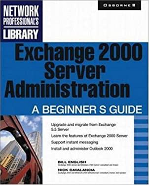 Exchange 2000 Server Administration: A Beginner's Guide 9780072131192