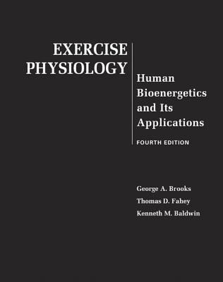 Exercise Physiology: Human Bioenergetics and Its Applications 9780072556421