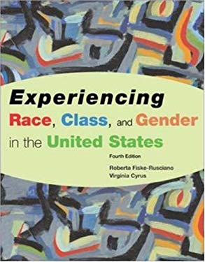 Experiencing Race, Class, and Gender in the United States 9780072886146