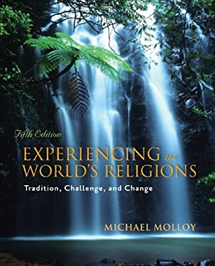 Experiencing the World's Religions: Tradition, Challenge, and Change 9780073407500