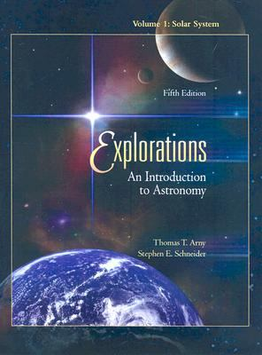 Explorations: An Introduction to Astronomy: Volume 1: Solar System 9780077234072