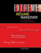 Extreme Resume Makeover The Ultimate Guide to Renovating Your Resume