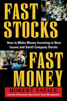 Fast Stocks Fast Money: How to Make Money Invest- Ing in New Issues and Small Company Stocks 9780070459809