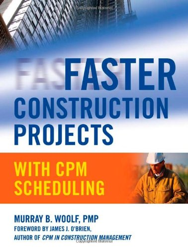Faster Construction Projects with CPM Scheduling 9780071486606
