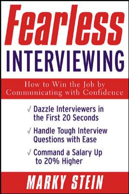 Fearless Interviewing: How to Win the Job by Communicating with Confidence 9780071408844