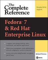 Fedora 7 & Red Hat Enterprise Linux: The Complete Reference