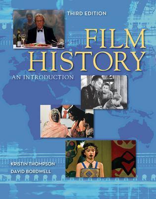 Film History: An Introduction. Kristin Thompson, David Bordwell Kristin Thompson