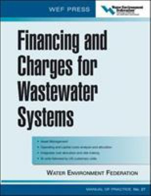 Financing and Charges for Wastewater Systems Wef Mop 27: Wef Manual of Practice No. 27 9780071453042