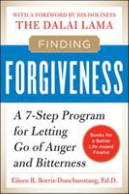 Finding Forgiveness: A 7-Step Program for Letting Go of Anger and Bitterness 9780071713757