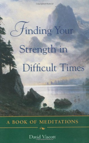 Finding Your Strength in Difficult Times 9780071418638