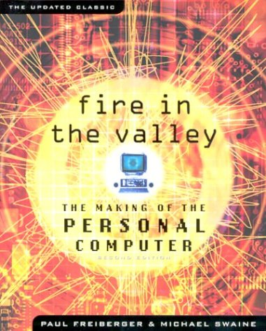 Fire in the Valley: The Making of the Personal Computer 9780071358927