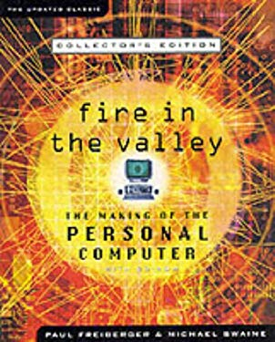 Fire in the Valley: The Making of the Personal Computer: Collectors Edition 9780071358958