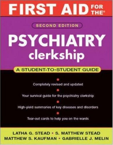 First Aid for the Psychiatry Clerkship: A Student to Student Guide 9780071448727