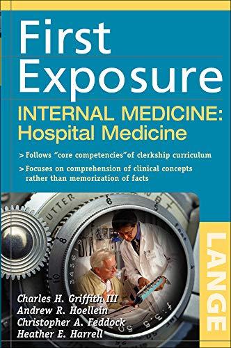 First Exposure to Internal Medicine: Hospital Medicine 9780071459013