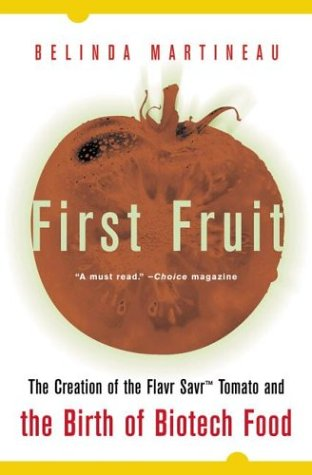 First Fruit: The Creation of the Flavr Savr Tomato and the Birth of Biotech Food 9780071400275