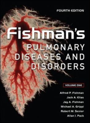 Fishman's Pulmonary Diseases and Disorders, Fourth Edition 9780071457392