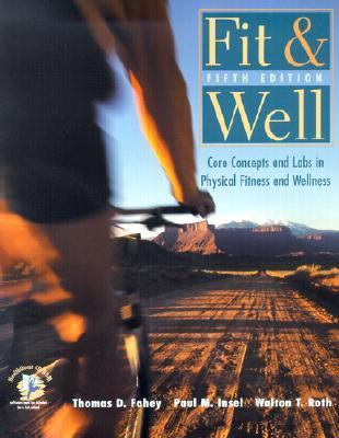 Fit & Well: Core Concepts and Labs in Physical Fitness and Wellness [With CDROM and