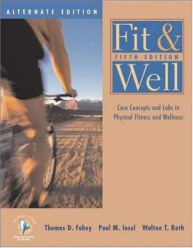 Fit & Well: Core Concepts and Labs in Physical Fitness and Wellness Alternate Edition with HQ 4.2 CD, Fitness & Nutrition Journal 9780072930498