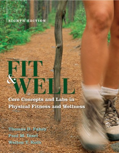 Fit & Well: Core Concepts and Labs in Physical Fitness and Wellness 9780073523729
