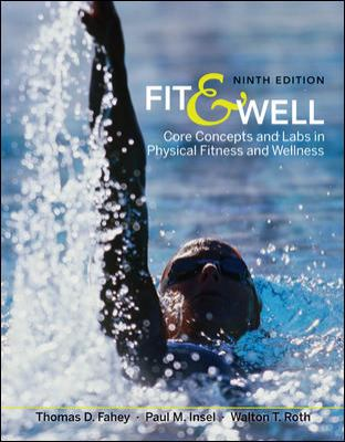 Fit & Well: Core Concepts and Labs in Physical Fitness and Wellness 9780073523798