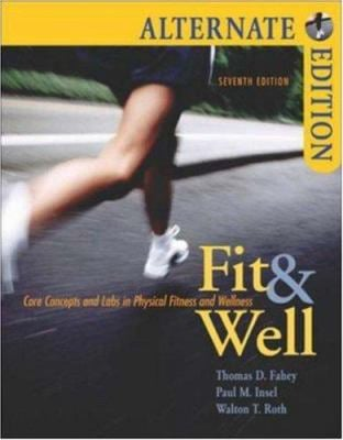 Fit & Well Alternate Edition [With Daily Fitness & Nutrition Journal] 9780073252094