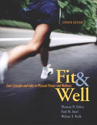 Fit and Well: Core Concepts and Labs in Physical Fitness and Wellness with Online Learning Center Bind-In Card and Daily Fitness and 9780073252087