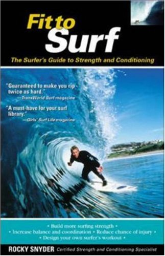 Fit to Surf: The Surfer's Guide to Strength and Conditioning 9780071419536