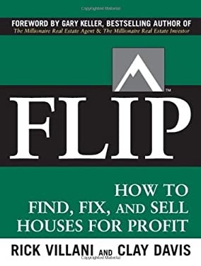 Flip: How to Find, Fix, and Sell Houses for Profit 9780071486101