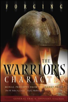 Forging the Warrior's Character: Moral Precepts from the Cadet Prayer 9780078121548