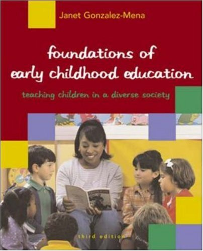 Foundations of Early Childhood Education: Teaching Children in a Diverse Society with Resources for Observation and Reflection 9780073011479