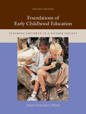 Foundations of Early Childhood Education: Teaching Children in a Diverse Society 9780073525877