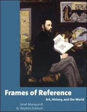 Frames of Reference: Art, History, and the World with CD-ROM [With CDROM]