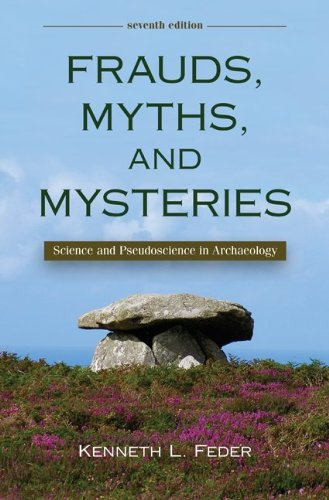 Frauds, Myths, and Mysteries: Science and Pseudoscience in Archaeology 9780078116971