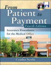 From Patient to Payment: Insurance Procedures for the Medical Office with CD-ROM & Student Data Disk [With CDROM]