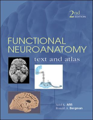 Functional Neuroanatomy: Text and Atlas, 2nd Edition: Text and Atlas 9780071408127