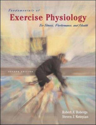 Fundamentals of Exercise Physiology: For Fitness, Performance, and Health with Ready Notes and Powerweb/Olc Bind-In Passcard 9780072552447