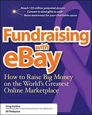 Fundraising on eBay: How to Raise Big Money on the World's Greatest Online Marketplace 9780072262483