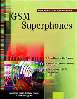 GSM SuperPhones: Technologies and Services 9780070381773
