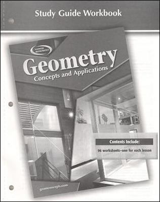 Geometry Study Guide Workbook: Concepts and Applications 9780078696237