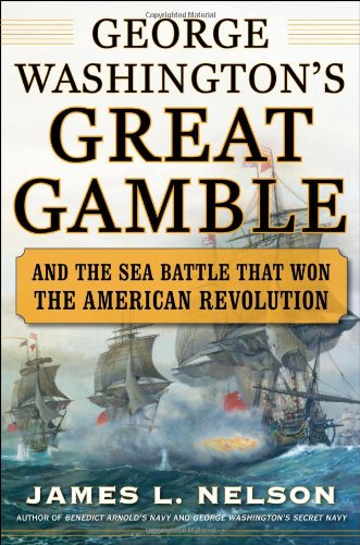 George Washington's Great Gamble: And the Sea Battle That Won the American Revolution 9780071626798