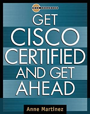 Get Cisco Certified and Get Ahead 9780071352581