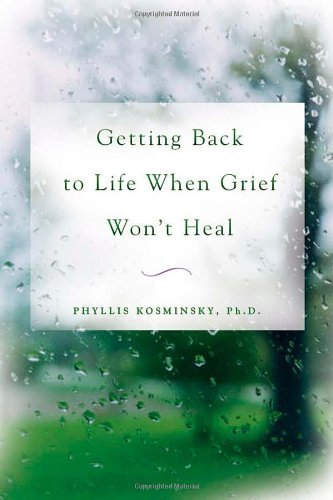 Getting Back to Life When Grief Won't Heal 9780071464727