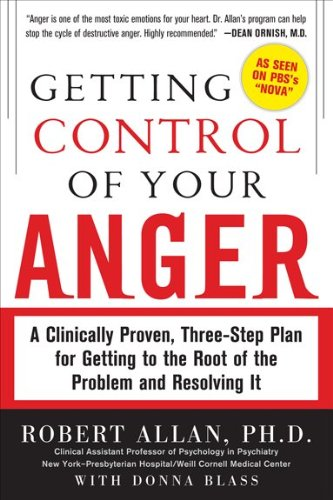 Getting Control of Your Anger: A Clinically Proven, Three-Step Plan for Getting to the Root of the Problem and Resolving It 9780071742443