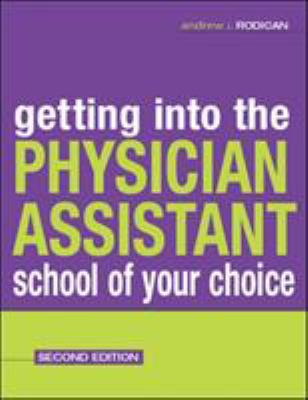 Getting Into the Physician Assistant School of Your Choice: Second Edition 9780071421850