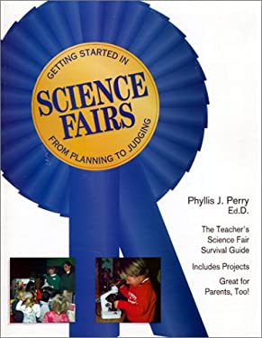 Getting Started in Science Fairs: From Planning to Judging Phyllis Jean Perry