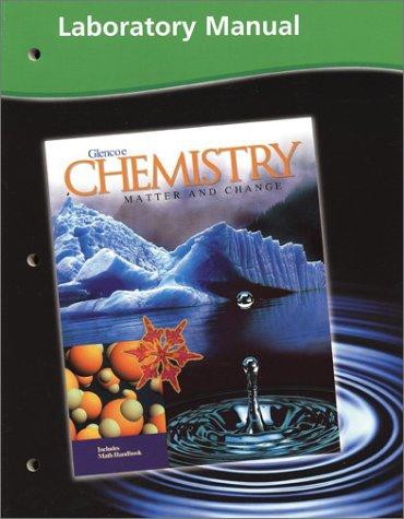 Glencoe Chemistry Matter and Change Laboratory Manual 9780078245244