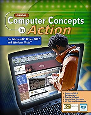 Glencoe Computer Concepts in Action: For Microsoft Office 2007 and Windows Vista 9780078805776