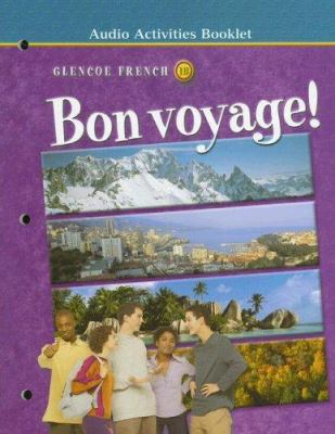 Glencoe French 1B Bon Voyage!: Audio Activities Booklet 9780078242786