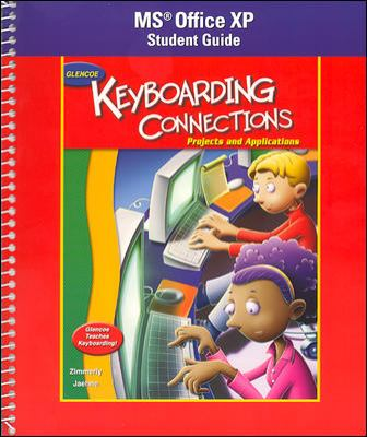 Glencoe Keyboarding Connections: Microsoft Office XP Student Guide: Projects and Applications 9780078600388